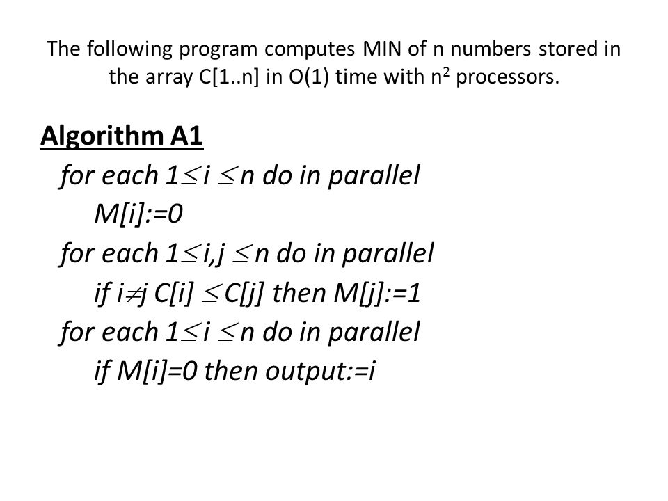 for each 1 i  n do in parallel M[i]:=0